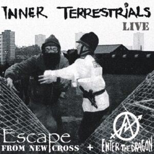 Inner Terrestrials – Escape from New Cross Live / Enter The Dragon CD