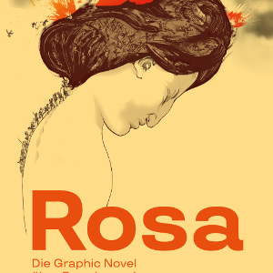 Rosa. Die Graphic Novel über Rosa Luxemburg – Kate Evans