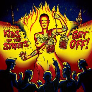 Kids Of The Streets – Get Off! EP