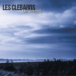 Les Clebards – On Attend… LP
