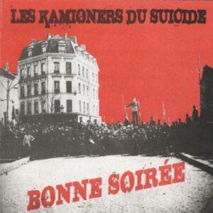 Les Kamioners Du Suicide – Bonne Soirée EP