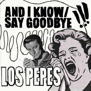 Los Pepes – And I Know / Say Goodbye EP