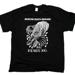 "Moscow Death Brigade ""No Means No"" T-Shirt"
