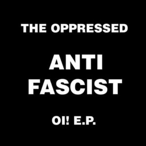 Oppressed, The – Antifascist Oi! EP