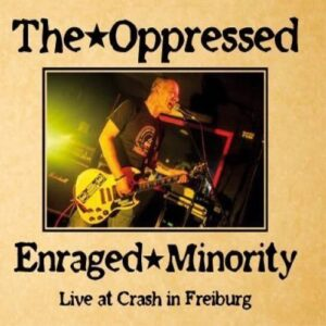Oppressed, The / Enraged Minority – Live at Crash in Freiburg Split-LP