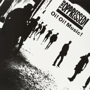 Oppressed, The – Oi! Oi! Music! LP