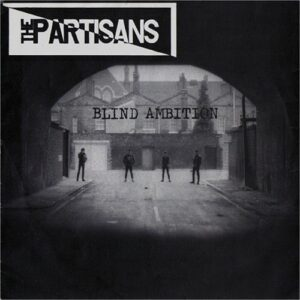 Partisans, The – Blind Ambition EP