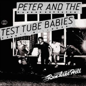 Peter and the Test Tube Babies – Run like Hell 7″