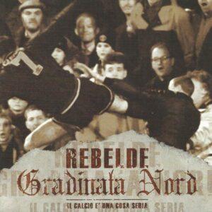 Rebelde / Gradinata Nord – Split LP