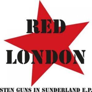 Red London – Sten guns in Sunderland EP