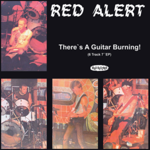 Red Alert – There's A Guitar Burning! EP