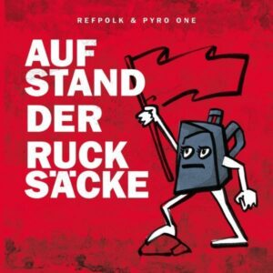 Refpolk & Pyro One – Aufstand der Rucksäcke EP