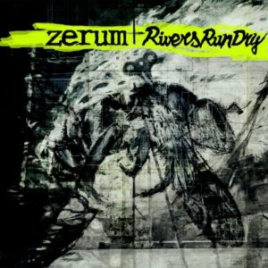 Zerum / Rivers Run Dry – Split LP