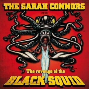 Sarah Connors, The – The revenge of the Black Squad LP