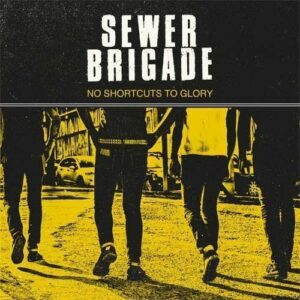 Sewer Brigade – No shortcuts to glory LP