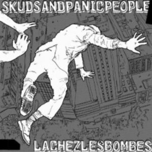 Skuds and Panic People – Lachez les Bombes LP
