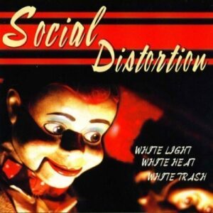 Social Distortion – White Light white Heat white Trash LP