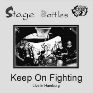 Stage Bottles – Keep On Fighting Live LP