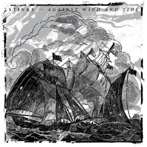 Stinky – Against Wind And Tight LP