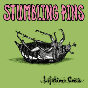 Stumbling Pins – Lifetime Crisis EP