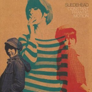 Suedehead – Constant Frantic Motion LP