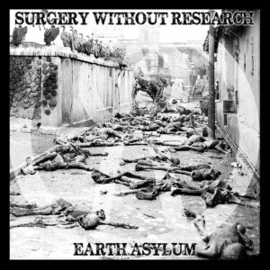 Surgery Without Research – Earth Asylum LP