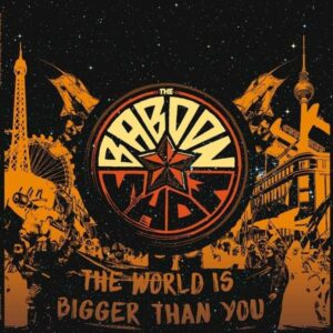 Baboon Show, The – The world is bigger than you LP