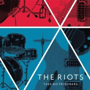 Riots, The – Take No Prisoners 10″