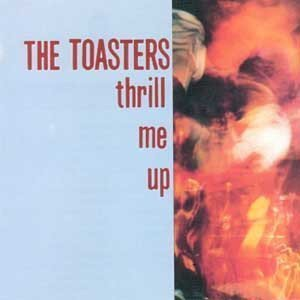 Toasters, The – Thrill Me Up LP