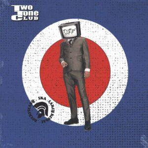 Two Tone Club – Turn Off LP