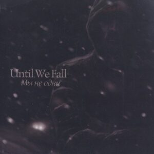Until We Fall – We are not Alone EP