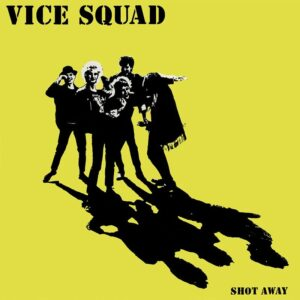 Vice Squad – Shot Away LP