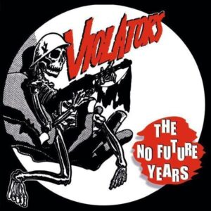 Violators, The – The No Future Years LP