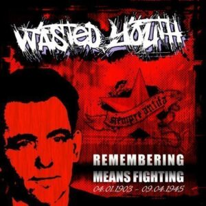 Wasted Youth – Remembering Means Fighting EP
