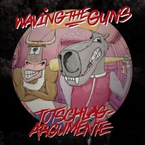 Waving The Guns – Totschlagargumente LP
