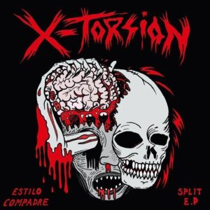 Cruel Face / X-Torsion – Estilo Compadre Split EP