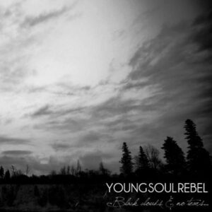 Young Soul Rebel – Black clouds & no tears LP