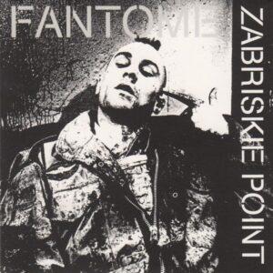 Zabriskie Point – Fantome LP + CD