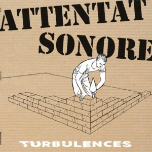 Attentat Sonore – Turbulences CD