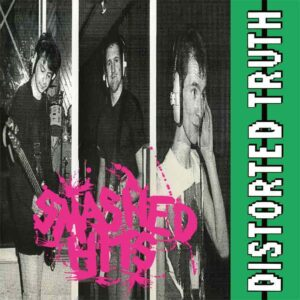 Distorted Truth – Smashed Hits LP
