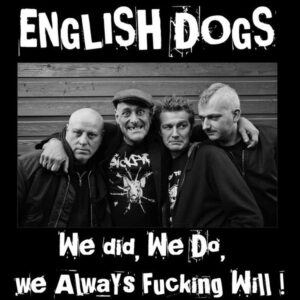 English Dogs – We did, we do, we always fucking will! LP