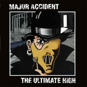 Major Accident – The Ultimate High LP