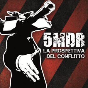 5MDR – La Prospettiva del Conflitto CD