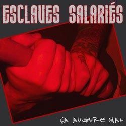 Esclaves Salariés – Ca augure mal CD
