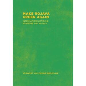 Make Rojava Green Again – Internationalistische Kommune von Rojava