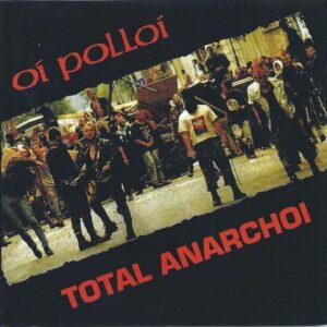 Oi Polloi – Total Anarchoi CD