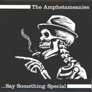 Amphetameanies, The – … Say Something Special EP