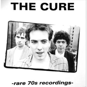 Cure, The – Rare 70s Recordings LP