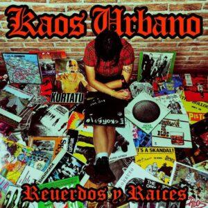 Kaos Urbano – Recuerdos Y Raíces CD