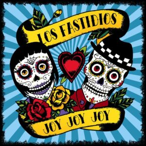 Los Fastidios – Joy Joy Joy CD (Presale)